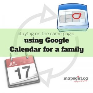 staying on the same page: Using Google Calendar for a Family @ mapsgirl.ca