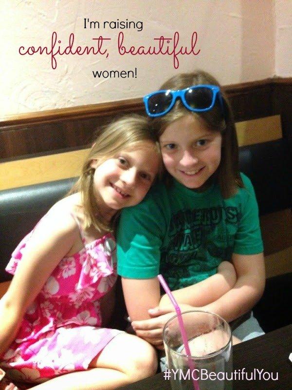 I am raising confident, beautiful women! #YMCBeautifulYou